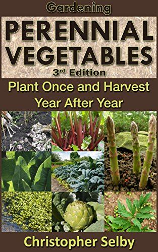 perennial garden vegetables gardening perennial vegetables plant once and harvest