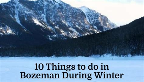 10 Things To Do With In Winter by Bozeman Montana Recreation Trg Peak Trg Peak