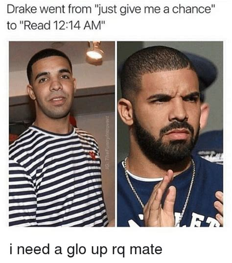 Drake Degrassi Meme - drake went from just give me a chance to read 1214 am i