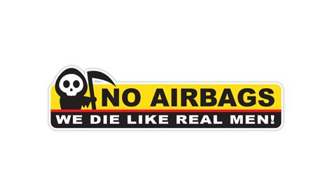 Sticker Decals For Walls no airbags we die like real men