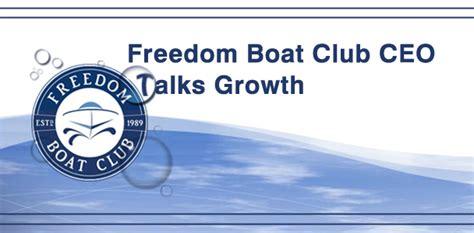 freedom boat club faq new freedom boat club sole owner ceo talks growth
