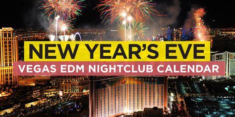 Vegas Event Calendar Vegas New Year S Nye Edm Event Calendar Electronic