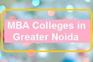 Mba Cost In Uae by Top Mba Colleges In Greater Noida With Lowest Fees