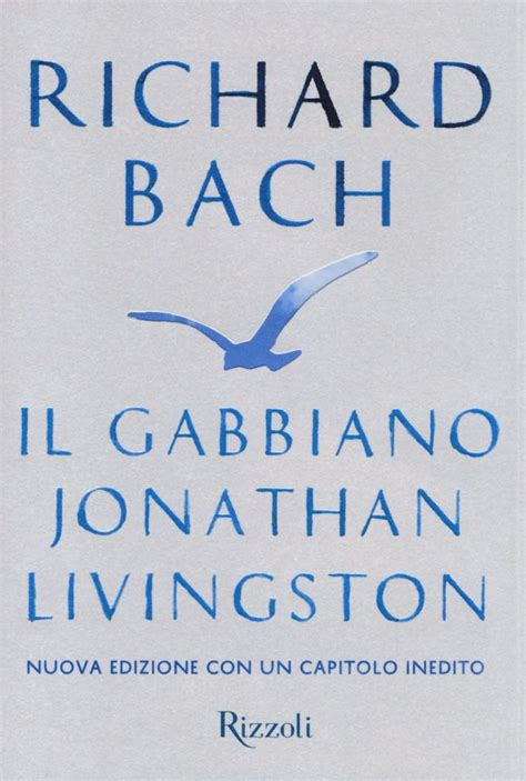 il gabbiano jonathan livingston commento richard bach il gabbiano jonathan livingston caremind