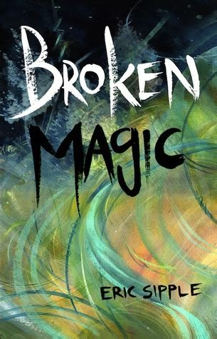 broken bits and glitter a memoir books broken magic by eric sipple reviews discussion
