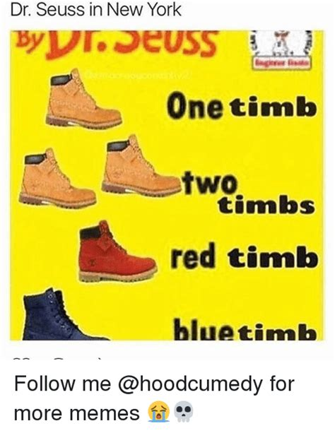 Timb Memes - dr seuss in new york one timb two timbs red timb blue timb follow me for more memes dr