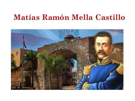 biografia ramon matias mella mat 237 as ram 243 n mella castillo vida
