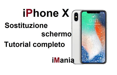 tutorial iphone x come cambiare schermo iphone x ecco la guida con video