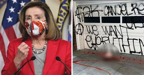 nancy pelosis home  vandalized  graffiti red