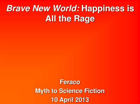 theme of happiness in brave new world ppt brave new world happiness is all the rage
