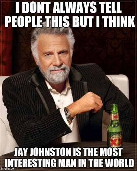The Most Interesting Man In The World Meme - the most interesting man in the world meme imgflip