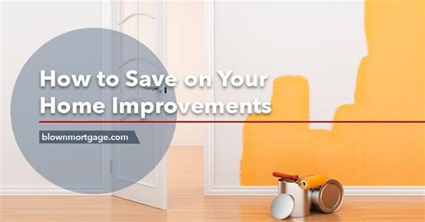 how to save on your home renovation projects blownmortgage