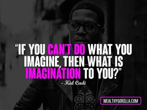 kid cudi quotes 25 inspirational kid cudi quotes to you up wealthy