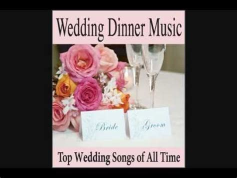 Wedding Dinner Music: Top Wedding Songs of All Time