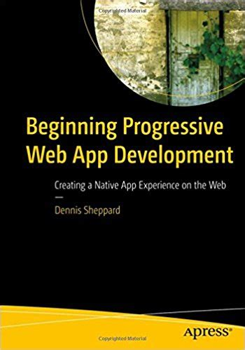 progressive web apps books beginning progressive web app development pdf free it