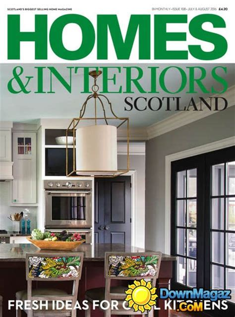 home and interiors scotland homes interiors scotland july august 2016 187 download