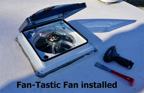 what is a fantastic fan installing the fantastic vent fan into our rv