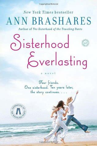 need to sisterhood books sisterhood everlasting sisterhood 5 by brashares