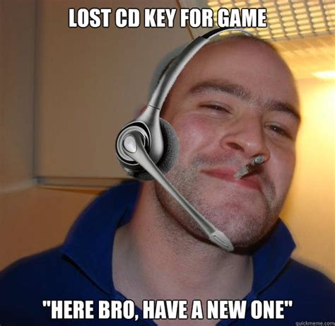 Lost Keys Meme - lost cd key for game quot here bro have a new one quot good guy tech support quickmeme