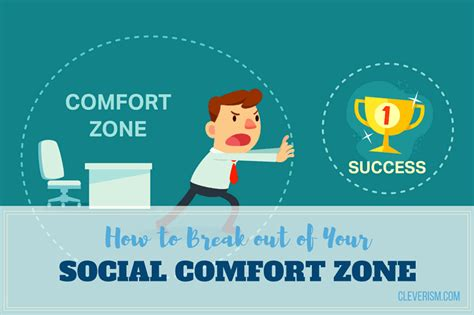 opposite of comfort zone how to break out of your social comfort zone