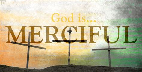 Fallen Merciful God the attributes of god mercy