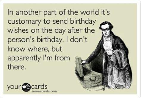 Late Birthday Meme - belated birthday meme funny memes pinterest