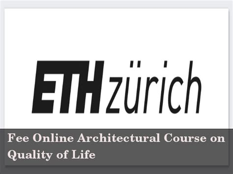 Eth Zurich Mba Fees by Free Course On Quality Of Architecture From