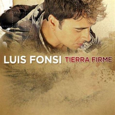 tierra firme luis fonsi tierra firme reviews album of the year