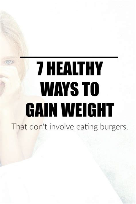 Ways To Gain Weight by 7 Healthy Ways To Gain Weight That Don T Involve Burgers