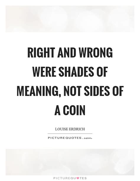 right meaning coin quotes coin sayings coin picture quotes