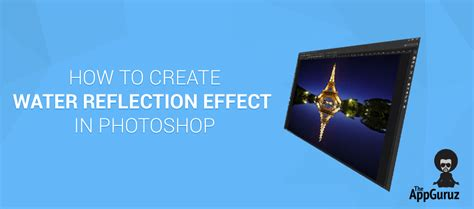 how to design water effect in photoshop how to create water reflection effect in photoshop
