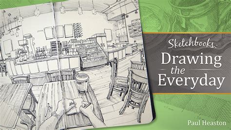 How To Become A Better Drawer by Sketch Your World Inspiration Is Right Around The Corner