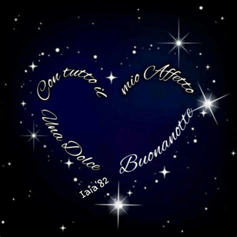 Con Affetto Buonanotte Buongiorno Buonanotte Pinterest