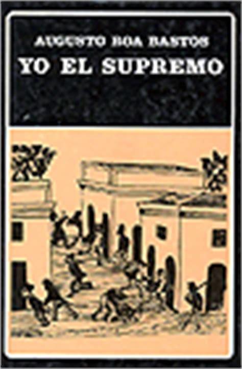 yo el supremo b007euqj40 post dos fantasmas recorren la historia de am 233 rica latina el culto al caudillo y el mito de la