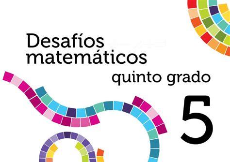 el libro de desafios matematicos de quinto grado contestado solucionarios desafios matem 225 ticos quinto primaria quinto