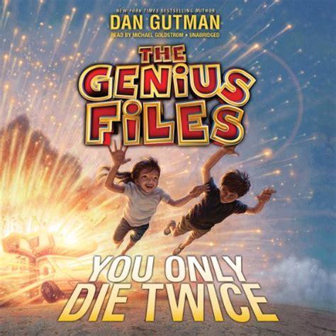 Genius Files 3 You Only Die you only die genius files book 3 the genius