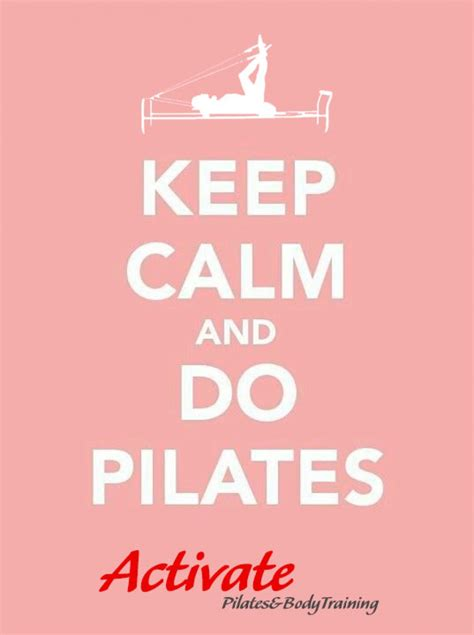 imagenes keep calm and do pilates activate pilates bodytraining keep calm and do pilates