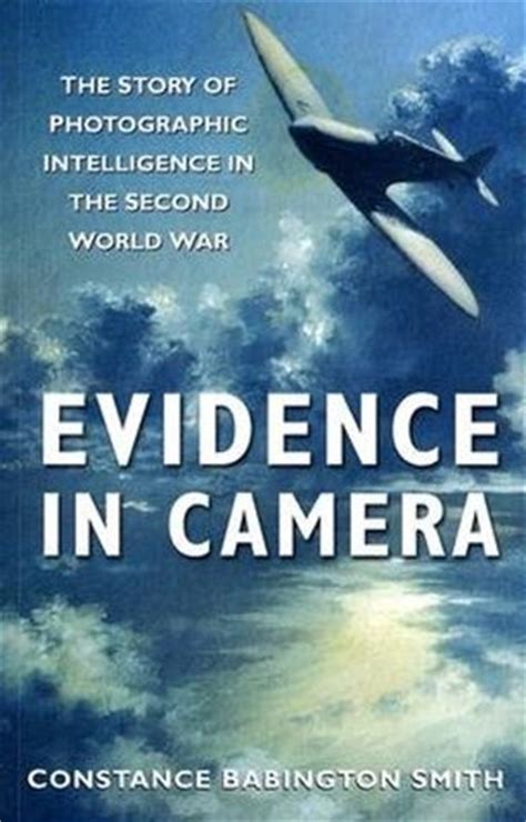 of intelligence winning the second world war with air photos books evidence in the story of photographic intelligence