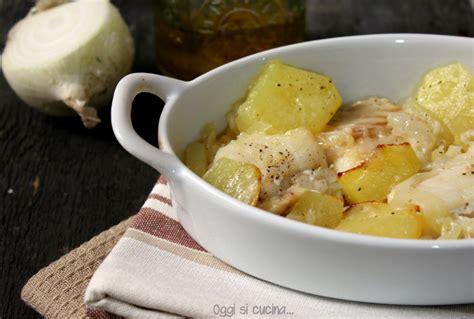 baccal 224 al forno con patate oggi si cucina