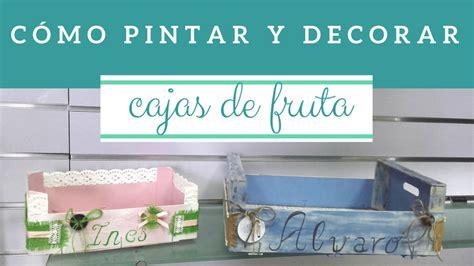 decorar y pintar cajas de madera c 243 mo pintar y decorar cajas de fruta con chalk paint