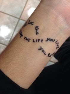 live the life you love tattoo the you live live the you