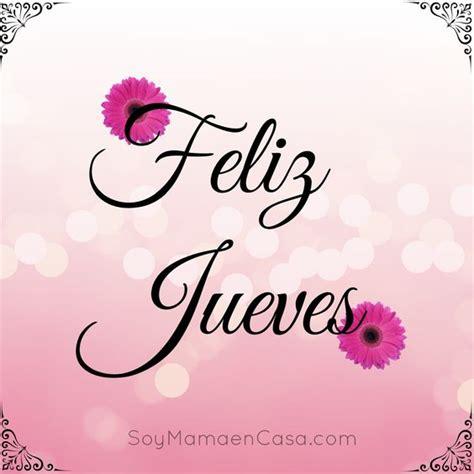 imagenes vintage buen dia feliz jueves saludos www soymamaencasa com graphics
