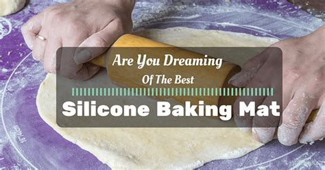 Best Baking Mat by Are You Dreaming Of The Best Silicone Baking Mat Taste Insight