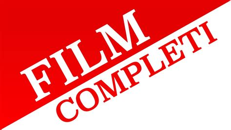 film gratis completi in italiano su youtube film che parlano di amore completi in italiano su youtube