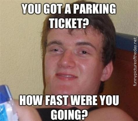 Funny Guy Memes - parking tickets texags