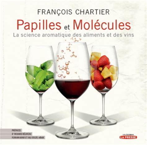 papilas y molculas papilas gustativas y mol 233 culas por francois chartier distinguido sumiller franco canadiense