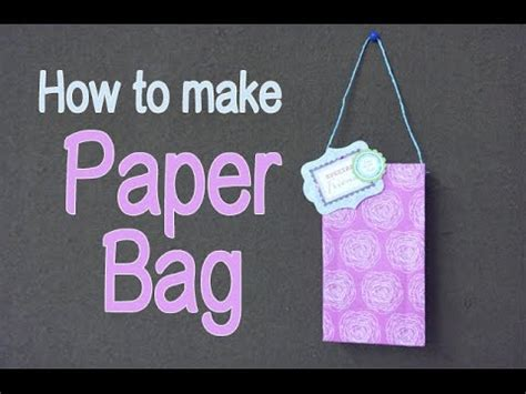 How To Make A Small Paper Bag - how to make easy paper bag diy easy origami for