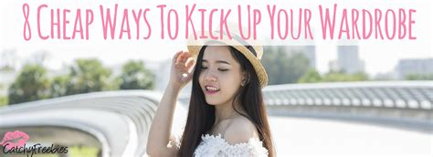 8 Bargain Ways To Rev Your Wardrobe 8 cheap ways to kick up your wardrobe catchyfreebies