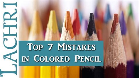 what colored pencils are best for coloring books top 7 colored pencil mistakes that beginners make lachri