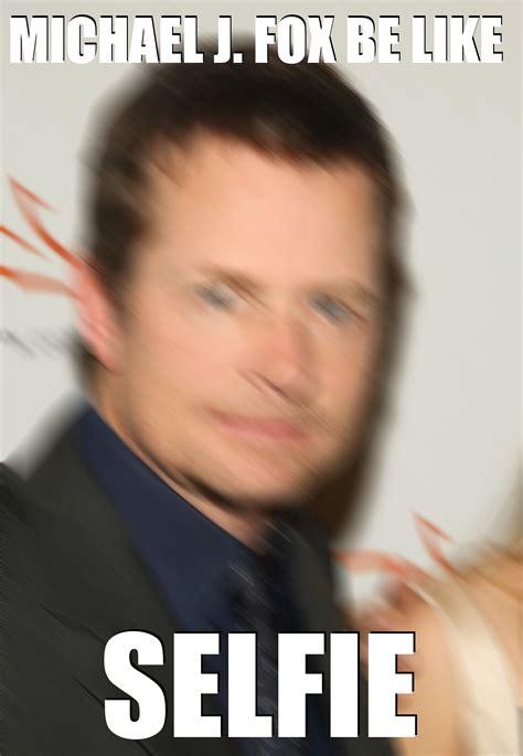 Michael J Fox Meme - michael j fox selfie epic fail 2